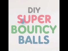 DIY: Super Bouncy Balls! Diy Videos, Balls, Youtube, Youtubers, Youtube Movies
