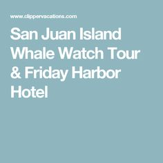 Experience whale watching direct from Seattle. Find exclusive day trip and overnight getaways to see orcas and humpbacks guided by an expert naturalist. Harbor Hotel, Whale Watching Tours, San Juan Islands, Pacific Coast, Road Trip, Friday, Vacation, Pacific Rim, Vacations