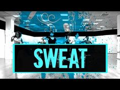 Sweat - Sensazao Dance Fitness - YouTube