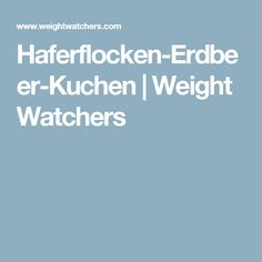 Haferflocken-Erdbeer-Kuchen | Weight Watchers