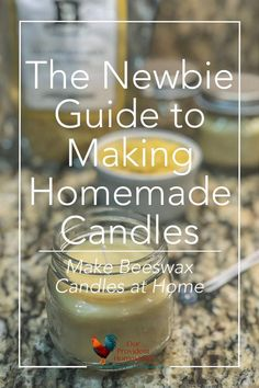 Have you made homemade candles? Click here to see the newbie guide to making homemade candles and get started making them today. #homemade #homemadecandles #homesteading #candlemakingtips
