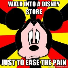 postdisneydepression:    Walk into a Disney Store  Just to ease the pain    @Naomi Moniz this website is so us!