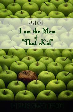 "I am the Mom of ""That Kid"""
