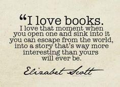 """I love books..."