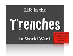 Life in the Trenches: An examination into Trench Warfare in World War I **