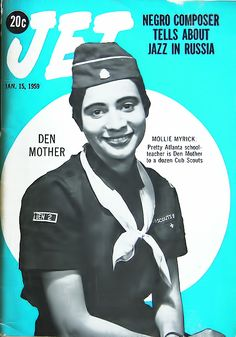 "1959 Jet Magazine cover ""pretty Atlanta schoolteacher is Den Mother to a dozen Cub Scouts"" Atlanta Cub Scout Den Mother Mollie Myrick . Jet Magazine, Black Magazine, Life Magazine, Black History Facts, Black History Month, Ebony Magazine Cover, Magazine Covers, Essence Magazine, Cub Scouts"