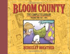 Bloom County: The Complete Library, Vol. 2: 1982-1984 (Bloom County Library) by Berkeley Breathed.  Hardcover if possible.