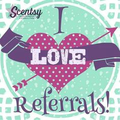 The best compliment you can give your Scentsy Consultant is a referral! You'll be glad you did!  *Feel free to share this page with friends & family  *If someone comments on how awesome your house smells...give them my contact information