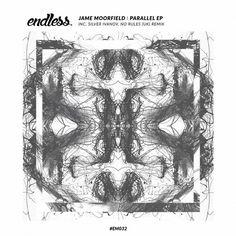 Jame Moorfield - Parallel EP / Endless Music / EM032 - http://www.electrobuzz.fm/2016/06/22/jame-moorfield-parallel-ep-endless-music-em032/