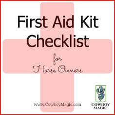 First Aid Kit Checklist for Horse Owners - Printable from Cowboy Magic®