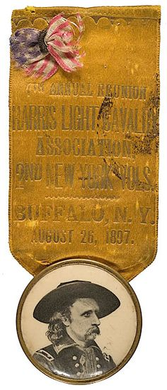 1897 - Light Cavalry Reunion Badge with General George Custer image attached. American Civil War, American History, Civil War Heroes, Son Of The Morning, George Custer, George Armstrong, Into The West, Winter Palace, Union Army