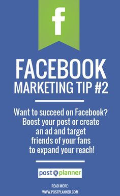 Facebook Marketing Tip #2: Want to succeed on Facebook? Boost your post or create an ad and target friends of your fans to expand your reach! Read more from this 64 TIP Facebook Guide from @Post Planner http://www.postplanner.com/marketing-strategy-examples-for-facebook/