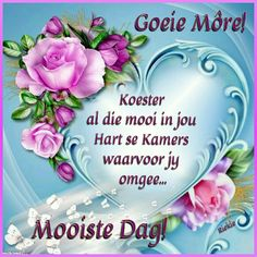 Good Morning Greetings, Good Morning Quotes, Lekker Dag, Goeie More, Afrikaans Quotes, Messages, Birthday, Diamonds, Painting