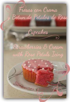 2015 Octubre Cupcakes de Fresas con Crema y Betun de Petalos de Rosa Strawberries & Cream with Rose Petals Icing