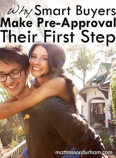 Why Smart Buyers Will Always Get Pre-approved When Buying a Home:  http://mattminordurham.com/why-smart-buyers-make-pre-approval-their-first-step/ How to buy a home, buying a home #homeowner