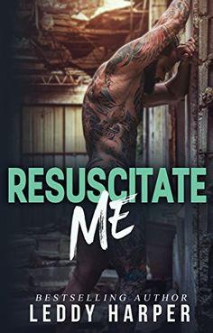 Resuscitate Me by Leddy Harper