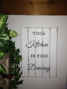 This kitchen is for dancing barn wood sign Barn Wood Signs, Wood Wedding Signs, Shabby Chic Kunst, Wood Floor Stairs, Wood Paneling Decor, Scrap Wood Crafts, Dancing In The Kitchen, Kitchen Breakfast Nooks, Reclaimed Wood Shelves