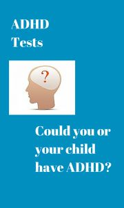 Could it be ADHD? Online ADHD Tests of all kinds. For children, adults, and women. Includes behavior rating forms and professional screening tools.