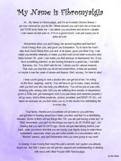 MY NAME IS FIBROMYALGIA by Terri Been  http://www.fms-help.com/mnif.htm
