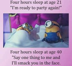 Four Hours Sleep At Age 21 And Age 40 minion minions minion quotes funny minion quotes minion quotes and sayings Minions Fans, Minion Jokes, Minions Quotes, Funny Minion, Minion Sayings, Minion Talk, Minion Stuff, Evil Minions, Quote Of The Week