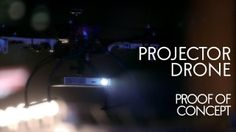 Projector Drone By I-Drone. The 'Projector Drone' is one of our favourite in-house projects. It is capable of beaming news, games, film and ...