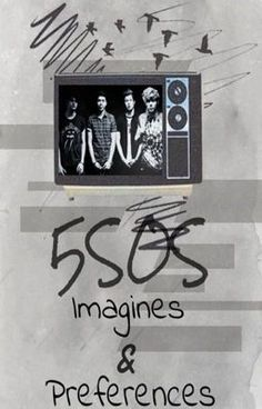 5SOS IMAGINES AND PREFERENCES - You Found Me- The Fray xx #wattpad #fanfiction