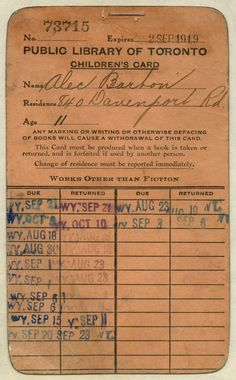 Public library of Toronto children's card Date: 1916 Notes: Toronto Public Library children's card belonging to Alec Barton, 840 Davenport Road, age no. expires 2 Sep Issued at Wychwood Branch, Old Libraries, Public Libraries, Public Library Design, Carnegie Library, Library Boards, Book Posters, Vintage School, Library Programs, Local History