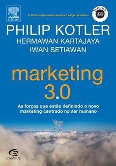 Marketing 3.0 - Philip Kotler. O conceito básico do Marketing 3.0 e do livro é: no Marketing 1.0 o foco era no Produto. No 2.0, o foco voltou-se para o Consumidor. Pois bem. Agora, no Marketing 3.0 o foco passa a ser os Valores. Clique na capa do livro para ler a resenha.