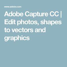 Adobe Capture CC | Edit photos, shapes to vectors and graphics