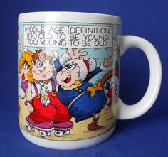 Middle Age Definition Too Old To Be Young Too Young To Be Old Coffee Mug Cup
