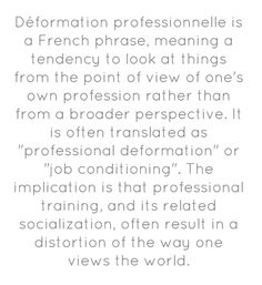 Déformation professionnelle is a French - Share As Image