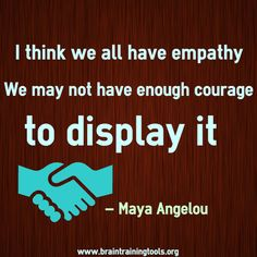 Empathy Quotes I think we all have empathy