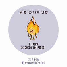 Fuego sin amigos