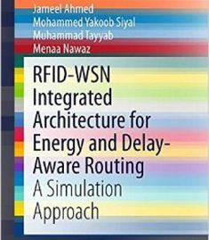 Rfid-Wsn Integrated Architecture For Energy And Delay- Aware Routing: A Simulation Approach PDF