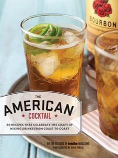 The American Cocktail - 50 cocktail recipes from top bartenders across the country. Someone should buy this for the birthday boy,@Stephen McMillen