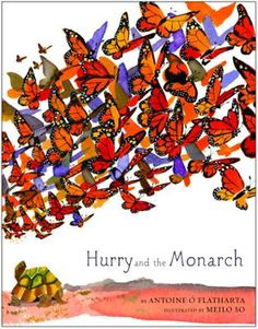 Hurry and the Monarch by Antoine O Flatharta,Meilo So, Click to Start Reading eBook, When the beautiful orange Monarch on her fall migration route from Canada to Mexico stops to rest at