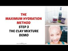 Max Hydration Clay Recipe Demo - Mix Ingredients:   1 cup pure clay powder 2-3 cup warm water 1 tablespoon of honey 1 tablespoon of olive oil  If the consistency is too thick, just add more water until you get a thick but still liquidy consistency. It shouldn't be so thick that it is cakey and solid.