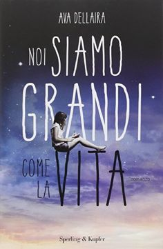 Noi siamo grandi come la vita di Ava Dellaira https://www.amazon.it/dp/8820056321/ref=cm_sw_r_pi_dp_x_oa3HybSAYENN9
