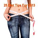 25 Diet Tips for 2013 for maintaining a healthy weight!    We've picked 25 of the best tips from the world's top diet and fitness gurus, to help you get started on your weight loss and fitness plan, stay motivated and reach your goals.