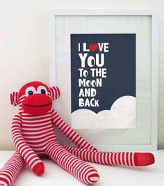 I love you to the moon and back ....awww! love the sock monkey too!