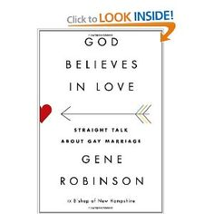 God Believes in Love: Straight Talk About Gay Marriage: Gene Robinson: 9780307957887: Amazon.com: Books