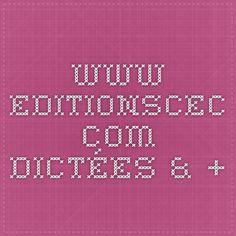 www.editionscec.com - Dictées & +