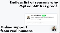 On the MyLeanMBA website you won't talk to bots. We're real humans answering your questions!