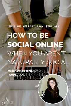 Small Business Saturday   Featuring Hannah Reynolds of Pommel Lane, discussing how to be social online when you aren't naturally social. To be a successful entrepreneur, it's critical to have an active invested creative community, but how to do create this community when you don't naturally thrive in a social situation? All this and more in today's interview. Julie Harris Design