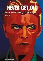 David Bowie Never Get Old deel 2 Man of Ch-ch-changes