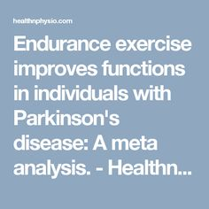 Endurance exercise improves functions in individuals with Parkinson's disease: A meta analysis. Endurance Workout, Meta Analysis, Parkinson's Disease, Exercise, Ejercicio, Endurance Training, Exercises, Workouts, Physical Exercise