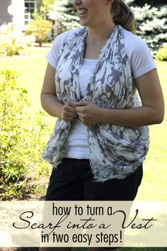 How to turn a scarf into a vest in two easy steps! | Turn your favorite scarf into a beautiful vest perfect for any occasion.