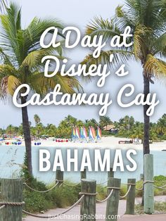 A Day at Disney's Castaway Cay in the Bahamas