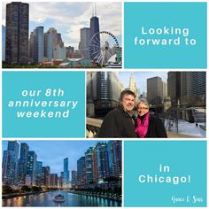 Looking Forward To.spending the day in Chicago on our anniversary weekend.
