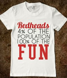 t shirt:  Redheads 4% of the population 100% of the fun.